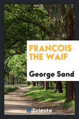 Francois the Waif - Sand, George
