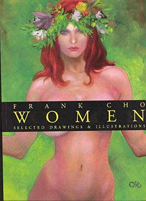 Frank Cho Women: Selected Drawings & Illustrations - Cho, Frank
