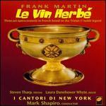 Frank Martin: Le Vin Herb�