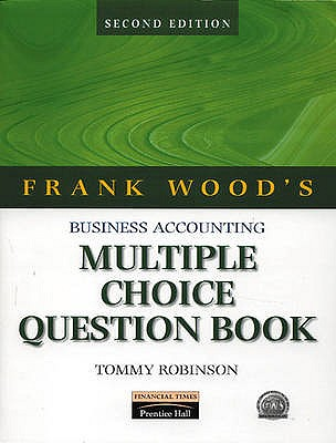 Frank Wood's Business Accounting Multiple Choice Question Book - Robinson, Tommy