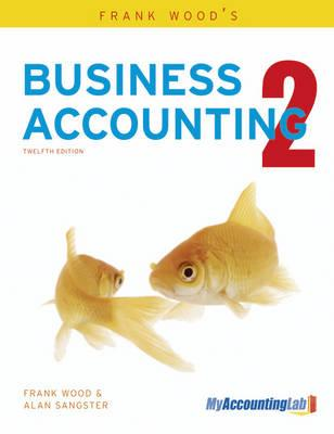 Frank Wood's Business Accounting Volume 2 with MyAccountingLab access card - Sangster, Alan, and Wood, Frank