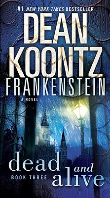 Frankenstein: Dead and Alive - Koontz, Dean