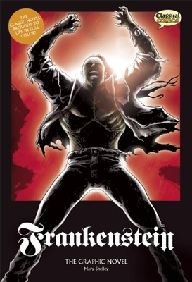 Frankenstein: The Graphic Novel - Shelley, Mary Wollstonecraft, and Bryant, Clive (Editor)
