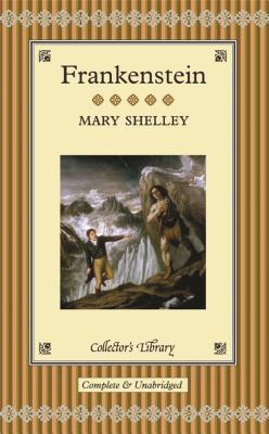 Frankenstein - Shelley, Mary Wollstonecraft