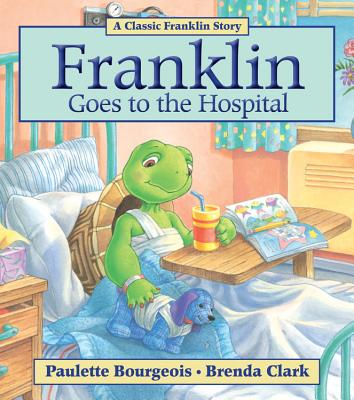 Franklin Goes to the Hospital - Bourgeois, Paulette