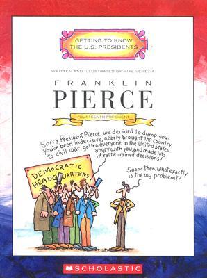 Franklin Pierce: Fourteenth President - Venezia, Mike
