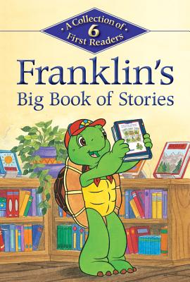 Franklin's Big Book of Stories - Jennings, Sharon (Adapted by), and Jeffrey, Sean (Adapted by), and Sinkner, Alice (Adapted by)