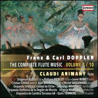 Franz & Carl Doppler: The Complete Flute Music, Vol. 7/10 - Alan Branch (piano); Claudi Arimany (flute); Cristan Chivu (violin); Javier Bonet (horn); Michel Wagemans (piano);...