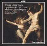 """Franz Ignaz Beck: Symphonies, Op. 3, Nos. 1, 2, 6; """"La mort d'Orfée Overture"""