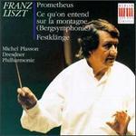 Franz Liszt: Prometheus/Bergsymhonie/Festklänge