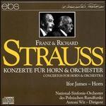 Franz & Richard Strauss: Horn Concertos