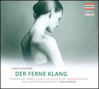Franz Schreker: Der Ferne Klang - Barbara Hahn (vocals); Barbara Scherler (vocals); Claudio Otelli (vocals); Gabriele Schnaut (vocals);...
