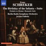 Franz Schreker: The Birthday of the Infanta - Suite; Prelude to a Drama; Romantic Suite