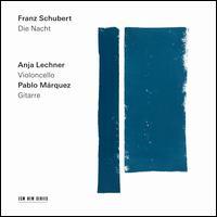 Franz Schubert: Die Nacht - Anja Lechner (cello); Pablo Márquez (guitar)