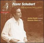 Franz Schubert: Die sch�ne M�llerin