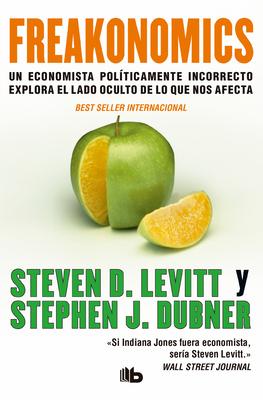 Freakonomics - Levitt, Steven D