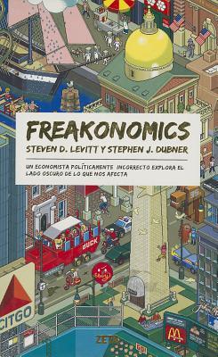 Freakonomics - Levitt, Steven
