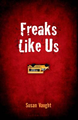 Freaks Like Us - Vaught, Susan
