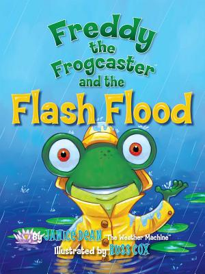 Freddy the Frogcaster and the Flash Flood - Dean, Janice
