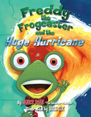 Freddy the Frogcaster and the Huge Hurricane - Dean, Janice