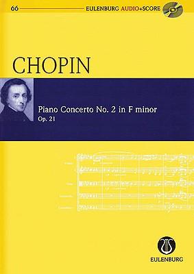 Frederic Chopin: Piano Concerto No. 2 in F Minor/F-Moll, Op. 21 - Chopin, Frederic (Composer)