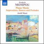 Frederic Mompou: Piano Music, Vol. 6
