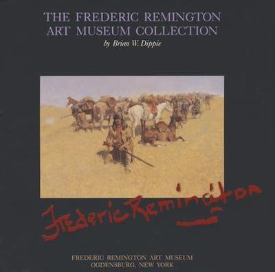 Frederic Remington Art Museum - Dippie, Brian W