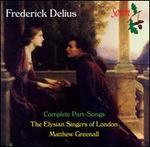 Frederick Delius: Complete Part-Songs