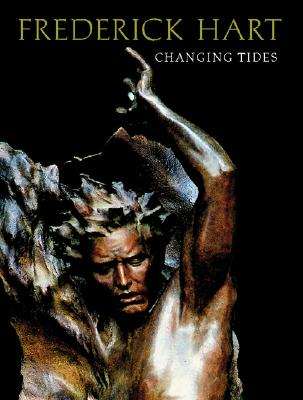 Frederick Hart: Changing Tides - Mancoff, Debra, and Turner, Frederick, and Novak, Michael