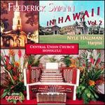 Frederick Swann in Hawaii, Vol. 2