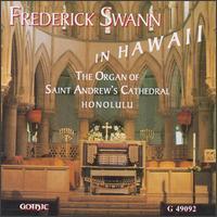 Frederick Swann in Hawaii - Frederick Swann (organ)