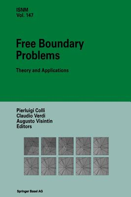 Free Boundary Problems: Theory and Applications - Colli, Pierluigi (Editor), and Verdi, Claudio (Editor), and Visintin, Augusto (Editor)