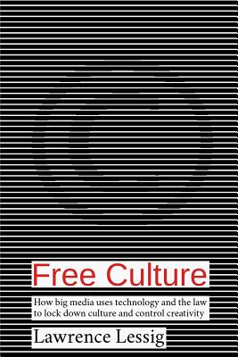 Free Culture - Lessig, Lawrence