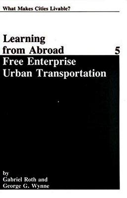 Free Enterprise Urban Transportation - Wynne, George G (Editor)