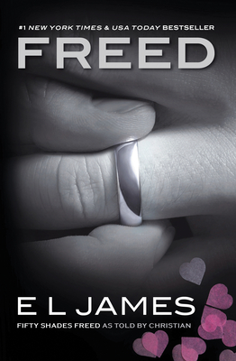 Freed: Fifty Shades Freed as Told by Christian - James, E L