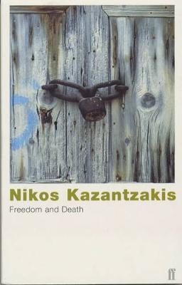 Freedom and Death - Kazantzakis, Nikos