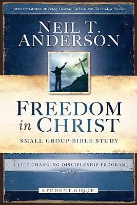 Freedom in Christ: Small-Group Bible Study - Anderson, Neil T, Mr.
