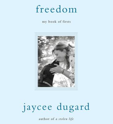 Freedom: My Book of Firsts - Dugard, Jaycee (Read by)