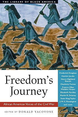 Freedom's Journey: African American Voices of the Civil War - Yacovone, Donald (Editor), and Fuller, Charles (Foreword by)