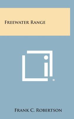 Freewater Range - Robertson, Frank C