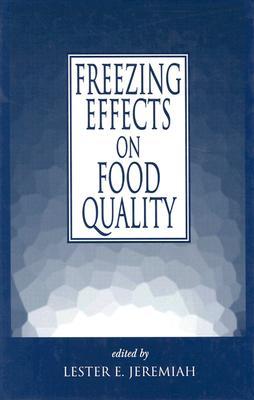 Freezing Effects on Food Quality - Jeremiah, Lester E (Editor)