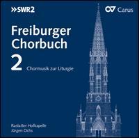 Freiburger Chorbuch, Vol. 2: Chormusik zur Liturgie - Matthias Degott (piano); Matthias Degott (organ); Rastatter Hofkapelle (choir, chorus)