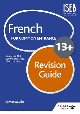 French for Common Entrance 13+ Revision Guide - Savile, James