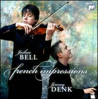 French Impressions - Jeremy Denk (piano); Joshua Bell (violin)