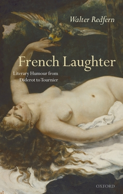 French Laughter: Literary Humour from Diderot to Tournier - Redfern, Walter