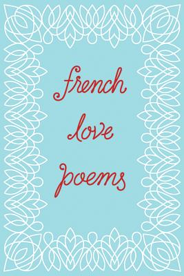 French Love Poems - New Directions, and Kogane, Tynan (Editor)