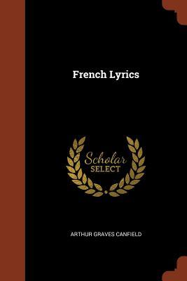 French Lyrics - Canfield, Arthur Graves