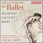 French Music for Ballet: Massenet, Sauguet, Ibert