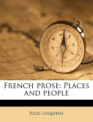 French Prose: Places and People - Luquiens, Jules