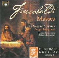 Frescobaldi: Masses - Roberto Loreggian (organ); La Stagione Armonica (choir, chorus); Sergio Balestracci (conductor)